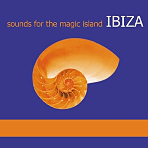 "Compilation ""Sounds for the Magic Island IBIZA 1"""