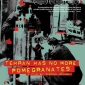 &quot;Tehran Has No More Pomegranates&quot; Screening